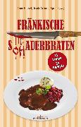 Cover-Bild zu Fränkische S(ch)auerbraten: 25 Krimis, 28 Rezepte (eBook) von Hassel, Anne