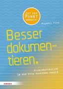 Cover-Bild zu Besser Dokumentieren von Fink, Michael