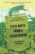 Cover-Bild zu Field Notes from a Catastrophe (eBook) von Kolbert, Elizabeth