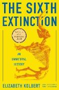 Cover-Bild zu The Sixth Extinction: An Unnatural History von Kolbert, Elizabeth
