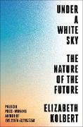 Cover-Bild zu Under a White Sky (eBook) von Kolbert, Elizabeth
