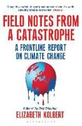 Cover-Bild zu Field Notes from a Catastrophe von Kolbert, Elizabeth