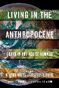 Cover-Bild zu Living in the Anthropocene von Kress, John W.