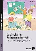 Cover-Bild zu Lapbooks im Religionsunterricht - 1./2. Klasse von Kirschbaum, Klara