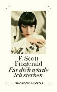 Cover-Bild zu Fitzgerald, F. Scott: Für dich würde ich sterben