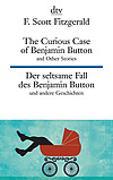 Cover-Bild zu Fitzgerald, F. Scott: The Curious Case of Benjamin Button and Other Stories, Der seltsame Fall des Benjamin Button und andere Erzählungen