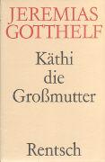 Cover-Bild zu Gotthelf, Jeremias: Käthi die Großmutter