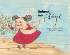 Cover-Bild zu Schenk mir Flügel von Janisch, Heinz