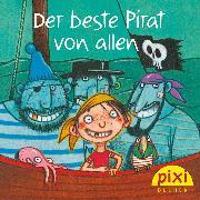 Cover-Bild zu Pixi - Der beste Pirat von allen (eBook) von Janisch, Heinz