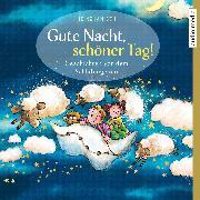 Cover-Bild zu Gute Nacht, schöner Tag! - Geschichten vor dem Schlafengehen (Audio Download) von Janisch, Heinz