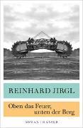 Cover-Bild zu Jirgl, Reinhard: Oben das Feuer, unten der Berg