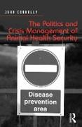 Cover-Bild zu The Politics and Crisis Management of Animal Health Security (eBook) von Connolly, John