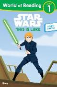 Cover-Bild zu Lucasfilm Press: Star Wars: World of Reading This Is Luke: (level 1)