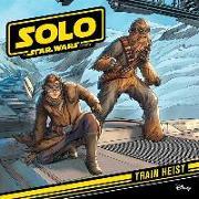 Cover-Bild zu Lucasfilm Press: Solo: A Star Wars Story: Train Heist