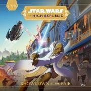 Cover-Bild zu Lucasfilm Press (Hrsg.): Star Wars the High Republic: Showdown at the Fair
