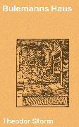 Cover-Bild zu Bulemanns Haus (eBook) von Storm, Theodor