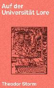 Cover-Bild zu Auf der Universität Lore (eBook) von Storm, Theodor