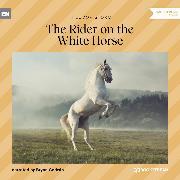 Cover-Bild zu The Rider on the White Horse (Unabridged) (Audio Download) von Storm, Theodor