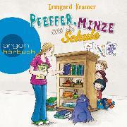Cover-Bild zu Pfeffer, Minze und die Schule (Ungekürzte Lesung) (Audio Download) von Kramer, Irmgard
