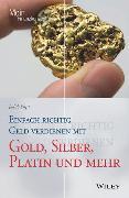 Cover-Bild zu Engst, Judith: Einfach richtig Geld verdienen mit Gold, Silber, Platin und mehr