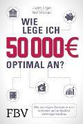 Cover-Bild zu Morrien, Rolf: Wie lege ich 50000 Euro optimal an?