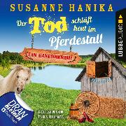 Cover-Bild zu Hanika, Susanne: Der Tod schläft heut im Pferdestall - Ein Bayernkrimi - Sofia und die Hirschgrund-Morde, Teil 13 (Ungekürzt) (Audio Download)