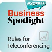 Cover-Bild zu eBook Business Spotlight express - Bussiness Skills - Rules for teleconferencing