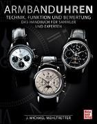 Cover-Bild zu Mehltretter, J. Michael: Armbanduhren - Technik, Funktion und Bewertung