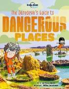 Cover-Bild zu The Daredevil's Guide to Dangerous Places von Lonely Planet Kids