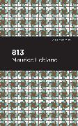 Cover-Bild zu Leblanc, Maurice: 813
