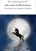 Cover-Bild zu Das weise weiße Einhorn (eBook) von Wolf, Marion Ingeburg Luise