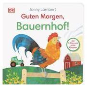 Cover-Bild zu Guten Morgen, Bauernhof! von Lambert, Jonny