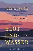 Cover-Bild zu Pavicic, Jurica: Blut und Wasser