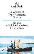 Cover-Bild zu Twain, Mark: A Couple of Truly Wonderful Stories, Ein paar wirklich wunderbare Geschichten
