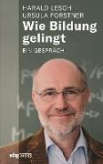 Cover-Bild zu Wie Bildung gelingt (eBook) von Forstner, Ursula