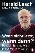 Cover-Bild zu Wenn nicht jetzt, wann dann? (eBook) von Lesch, Harald