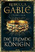 Cover-Bild zu Die fremde Königin von Gablé, Rebecca