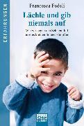 Cover-Bild zu Lächle und gib niemals auf von Fedeli, Francesca
