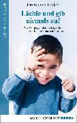 Cover-Bild zu Lächle und gib niemals auf (eBook) von Fedeli, Francesca