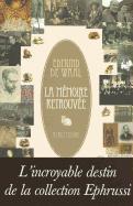 Cover-Bild zu De Waal, Edmund: La Mémoire Retrouvée: L'Incroyable Destin de la Collection Ephrussi