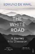 Cover-Bild zu de Waal, Edmund: The White Road