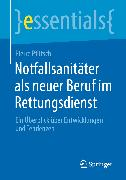 Cover-Bild zu Notfallsanitäter als neuer Beruf im Rettungsdienst (eBook) von Pfütsch, Pierre