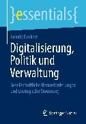 Cover-Bild zu Digitalisierung, Politik und Verwaltung (eBook) von Deckert, Ronald