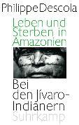 Cover-Bild zu Leben und Sterben in Amazonien von Descola, Philippe