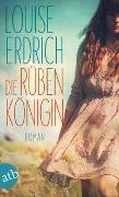 Cover-Bild zu Erdrich, Louise: Die Rübenkönigin