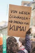 Cover-Bild zu K.L.A.R. - Taschenbuch: Von wegen schwänzen - wir streiken fürs Klima!