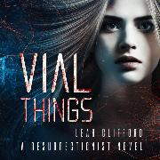 Cover-Bild zu eBook Vial Things - Resurrectionists, Book 1 (Unabridged)