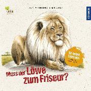 Cover-Bild zu Muss der Löwe zum Friseur? von Pahlke, Tobias