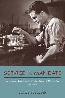 Cover-Bild zu Marcus, Alan I. (Solist): Service as Mandate: How American Land-Grant Universities Shaped the Modern World, 1920-2015
