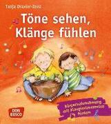 Cover-Bild zu Töne sehen, Klänge fühlen von Draxler-Zenz, Tanja